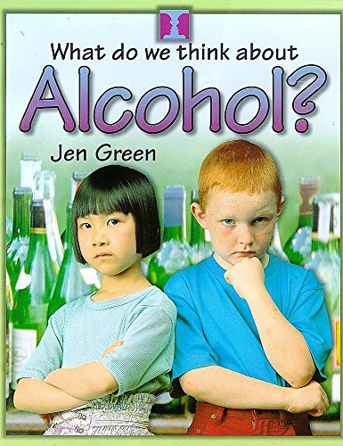9780750223591: Alcohol (What Do We Think About)