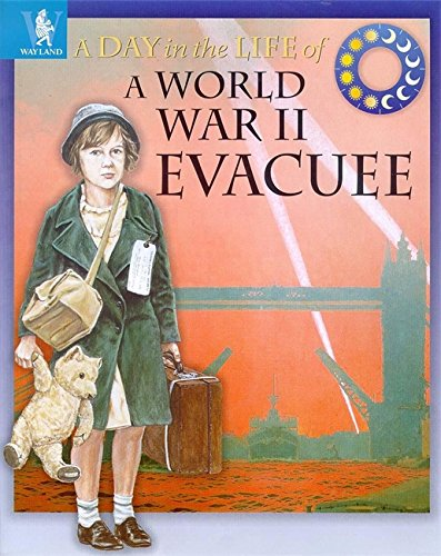 9780750223775: A World War II Evacuee (Day in the Life)
