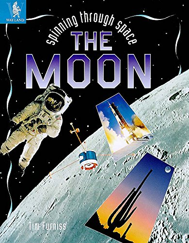 The Moon (Spinning Through Space): Tim Furniss, space