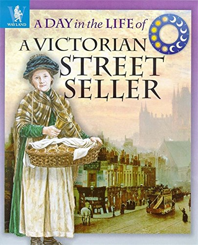 A Victorian Street Seller (Day in the Life): Wood, Richard
