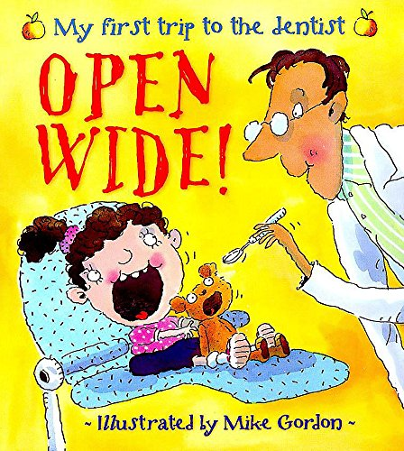 9780750226639: Open Wide! - My First Trip To The Dentist (New Experiences)