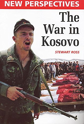 9780750227476: The War in Kosovo (New Perspectives Series)