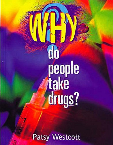 9780750227568: Why Do People Take Drugs?