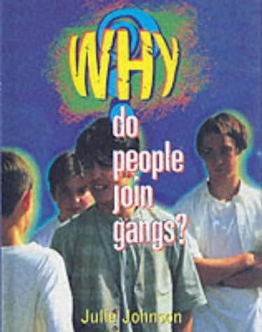 Do People Join Gangs? (Why?): Johnson, Julie