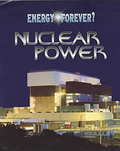 9780750233279: Energy Forever?: Nuclear Power