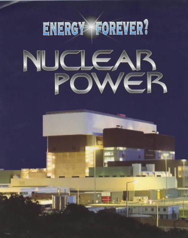 9780750233279: Nuclear Power (Energy Forever?)