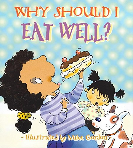 9780750233637: Why Should I: Eat Well?
