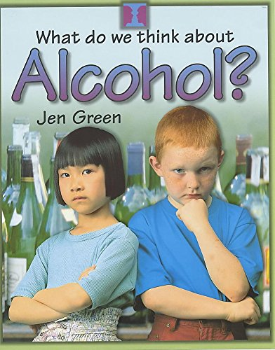 9780750234214: Alcohol? (What Do We Think About?)