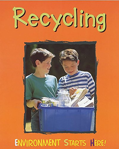 9780750234269: Recycling (Environment Starts Here!)