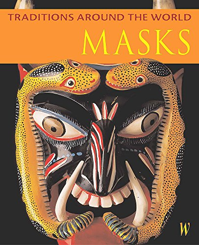 9780750234405: Masks (Traditions Around The World)