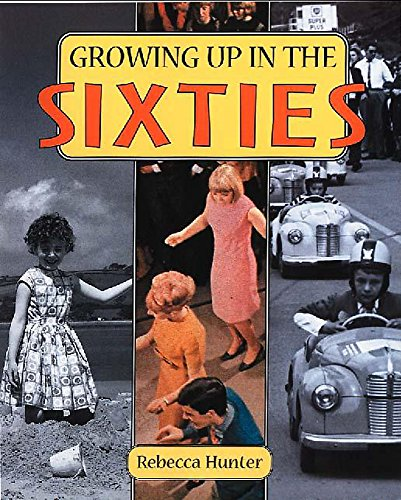 9780750235471: Growing Up in the Sixties