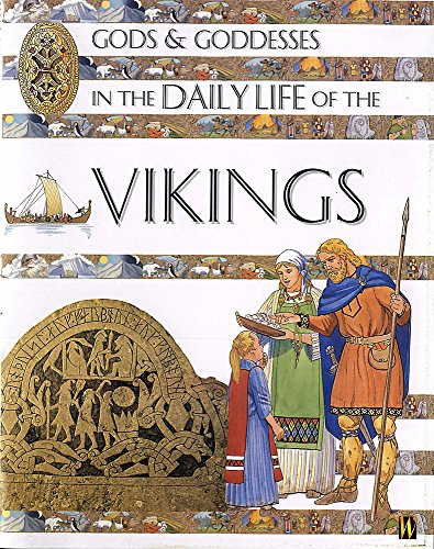 9780750235808: Gods & Goddesses: In The Daily Life Of The Vikings