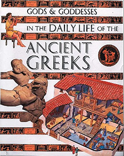 9780750235877: In the Daily Life of the Ancient Greeks (Gods & Goddesses of...)