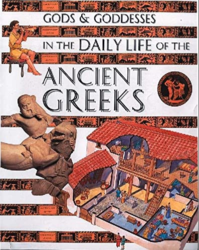 9780750235884: In the Daily Life of the Ancient Greeks (Gods & Goddesses of...)
