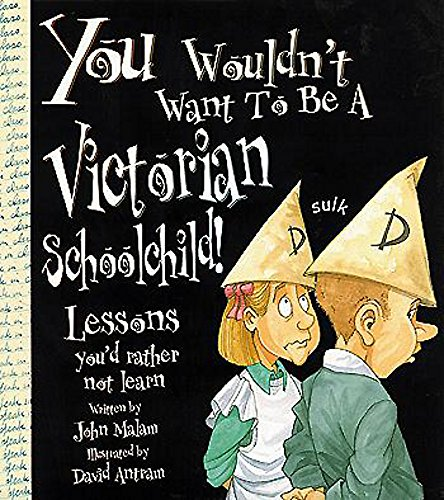 9780750236010: You Wouldn't Want To Be: A Victorian Schoolchild