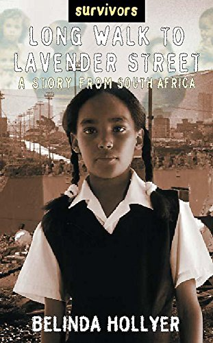 9780750236379: A Long Walk to Lavender Street: A Story from South Africa (Survivors)