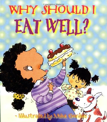 9780750236454: Eat Well? (Why Should I?)
