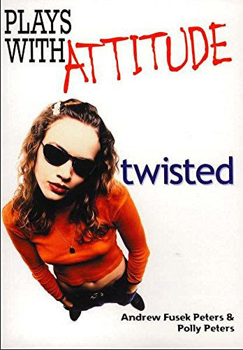 9780750237260: Twisted (Plays With Attitude)