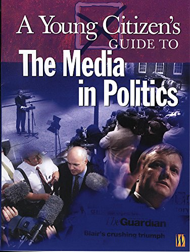A Young Citizen's Guide to: The Media