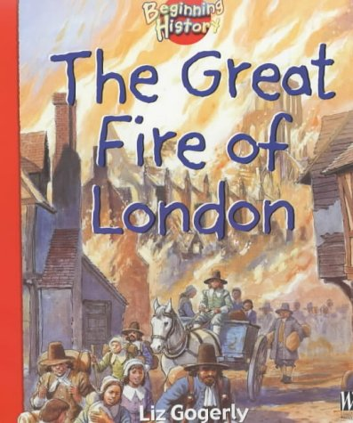 9780750237840: The Great Fire Of London (Beginning History)