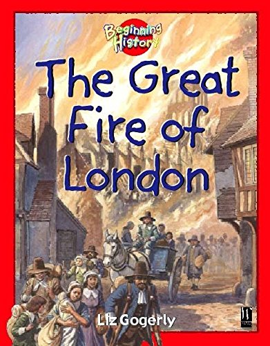 9780750237895: The Great Fire Of London (Beginning History)