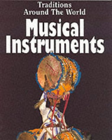 9780750238328: Musical Instruments (Traditions from Around the World)