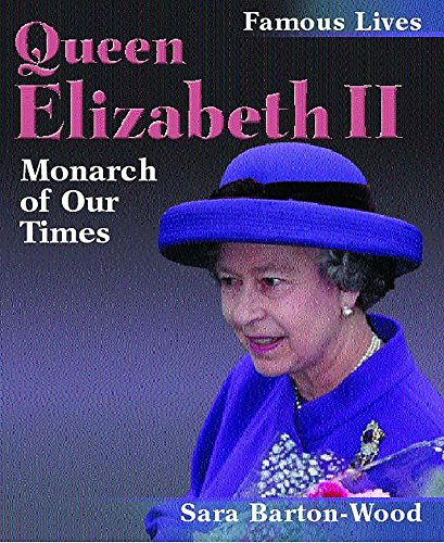 9780750238861: Queen Elizabeth II: Monarch of Our Times (Famous Lives)