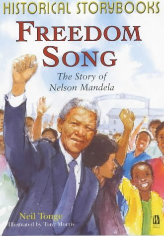 9780750239127: Freedom Song: The Story Of Nelson Mandela (Historical Storybooks)