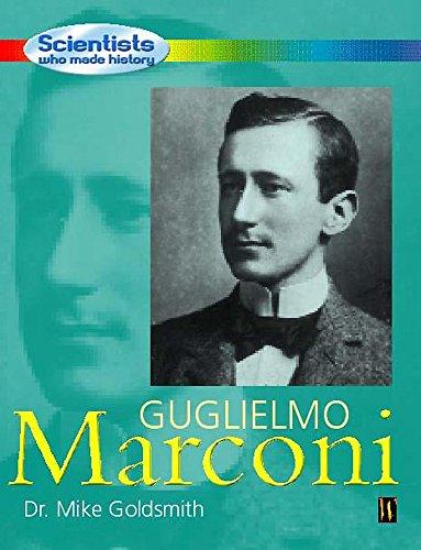 9780750239448: Scientists Who Made History: Guglielmo Marconi