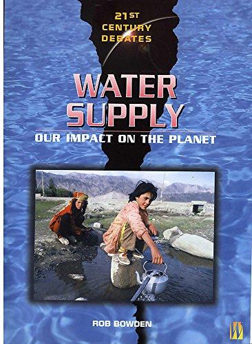Water Supply (21st Century Debates): Bowden, Rob