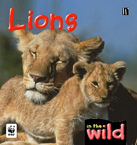 Lions (In the Wild) (9780750240024) by Patricia Kendell
