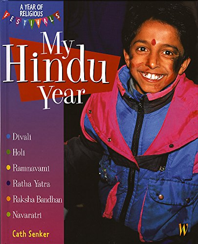 My Hindu Year (A Year of Religious Festivals): Senker, Cath