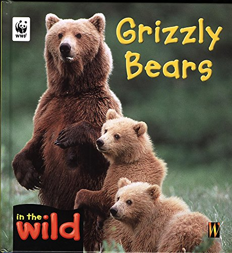 Grizzly Bears (In the Wild) (9780750241397) by Patricia Kendell