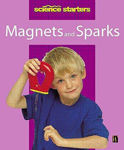 9780750241472: Magnets and Sparks (Science Starters)