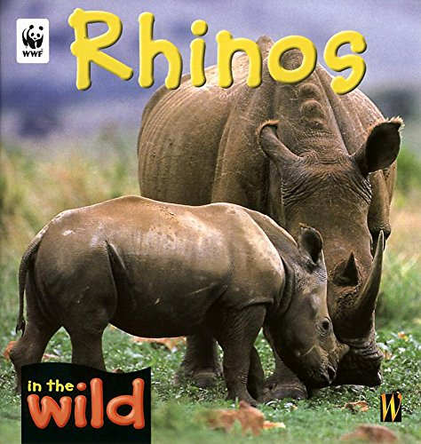 Rhinos (In the Wild) (9780750242332) by Patricia Kendell