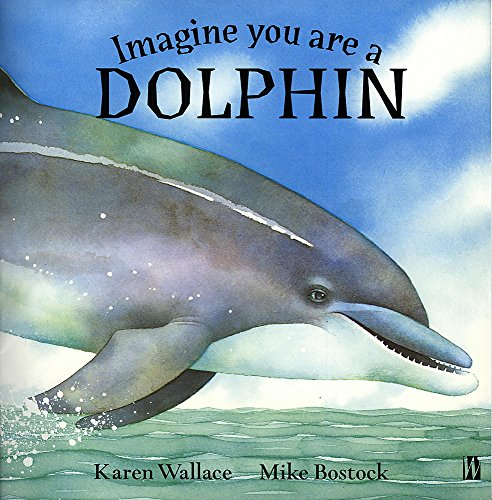 9780750243179: Dolphin (Imagine You Are A)