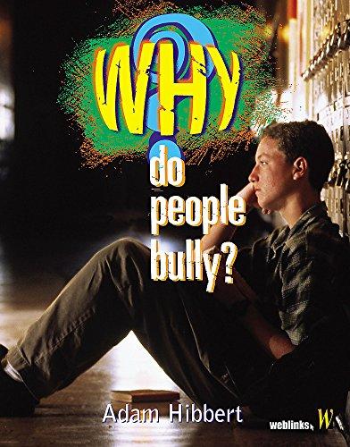 Why Do People Bully?: Hibbert, Adam
