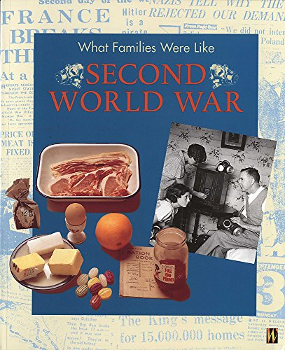 Second World War (What Families Were Like) (9780750243506) by Fiona Reynoldson