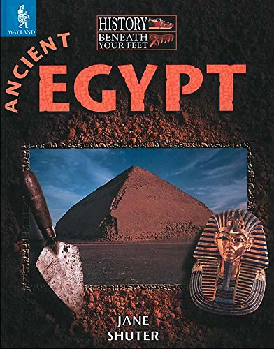 9780750244497: Ancient Egypt (History Beneath Your Feet)