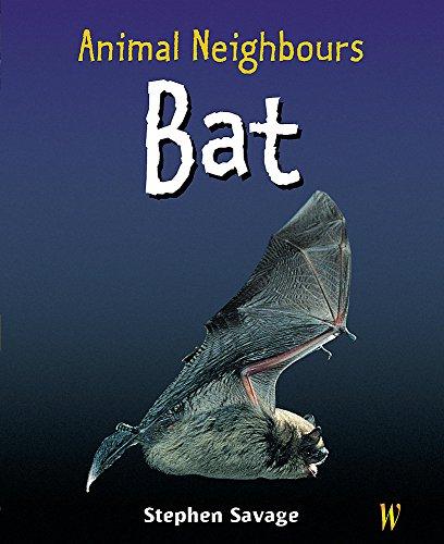 9780750244770: Bat (Animal Neighbours)
