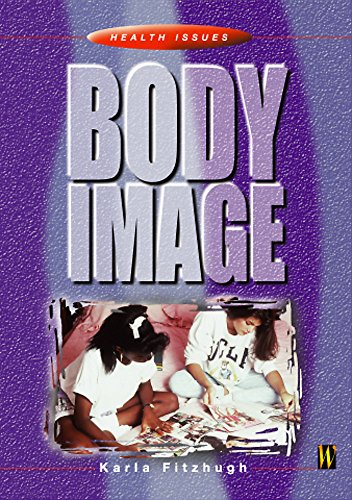 9780750244824: Body Image (Health Issues)
