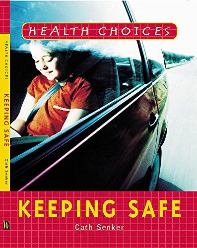 9780750244978: Keeping Safe (Health Choices)