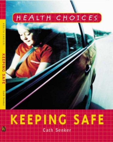 9780750244985: Keeping Safe (Health Choices)