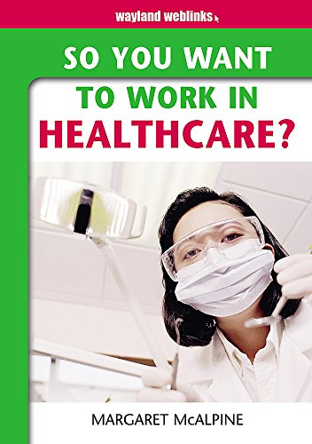 9780750245319: So You Want to Work in Healthcare