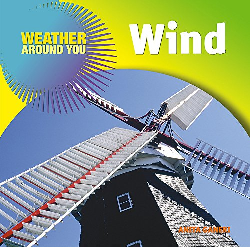 Wind (Weather Around You) (9780750245623) by Ganeri, Anita