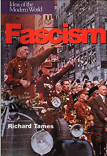 Fascism (Ideas of the Modern World S.) (0750246081) by Richard Tames