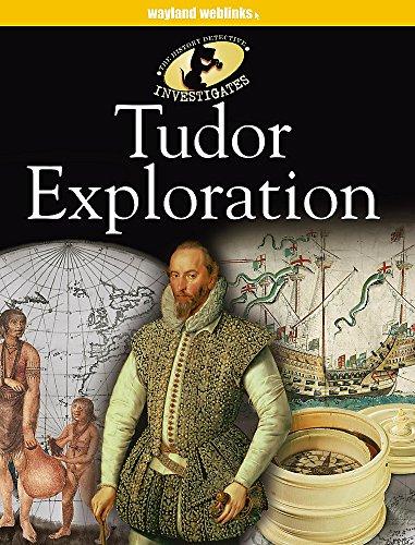9780750247641: Tudor Exploration (The History Detective Investigates)
