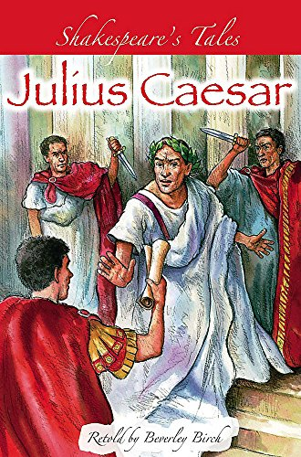 Shakespeare's Tales: Julius Caesar (0750249625) by Birch, Beverley; Shakespeare, William