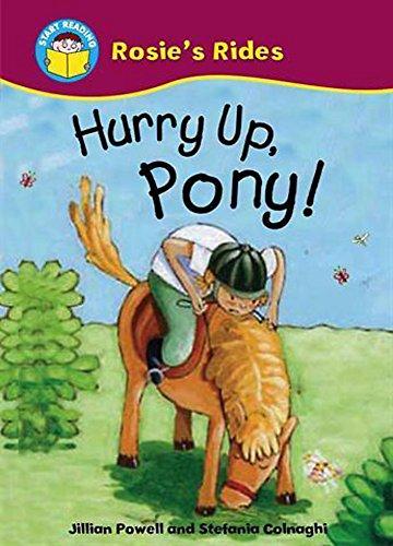 Hurry Up, Pony! (Start Reading: Rosie's Rides): Powell, Jillian; Carter,