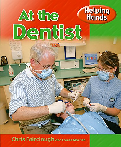 9780750252447: At the Dentist (Helping Hands)